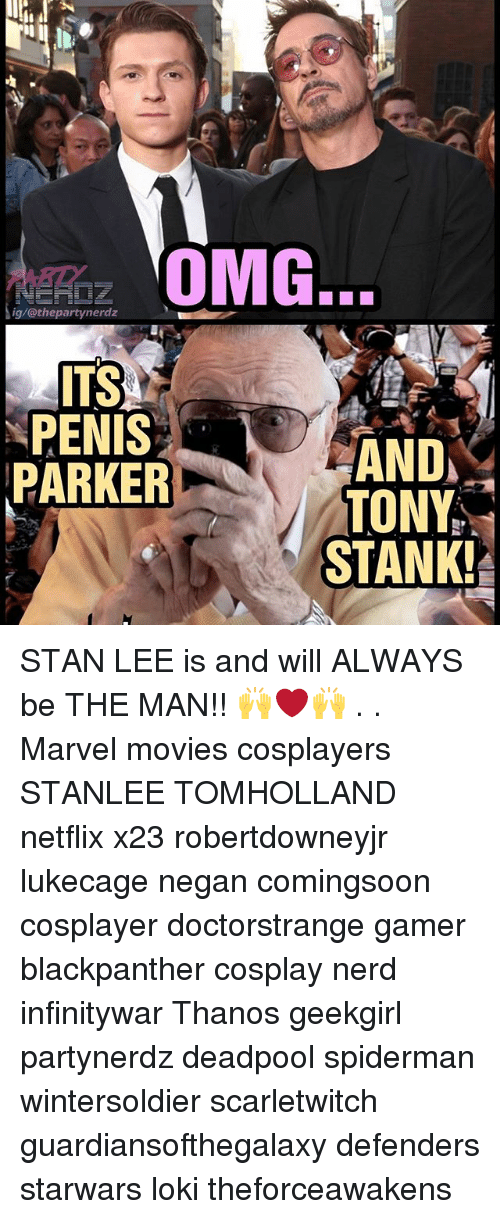 Memes, Movies, and Nerd: OMG.  ig/@thepartynerdz  ITS  PENIS  PARKER  AND  AND  TONY  STANK! STAN LEE is and will ALWAYS be THE MAN!! 🙌❤️🙌 . . Marvel movies cosplayers STANLEE TOMHOLLAND netflix x23 robertdowneyjr lukecage negan comingsoon cosplayer doctorstrange gamer blackpanther cosplay nerd infinitywar Thanos geekgirl partynerdz deadpool spiderman wintersoldier scarletwitch guardiansofthegalaxy defenders starwars loki theforceawakens