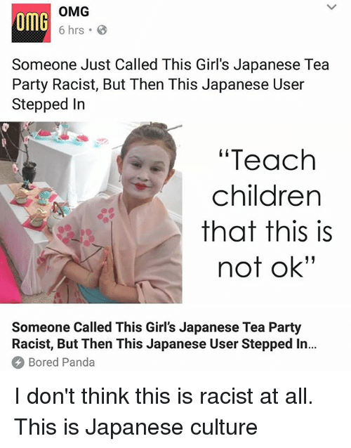 """Bored, Children, and Girls: omG  OMG  6 hrs .  Someone Just Called This Girl's Japanese Tea  Party Racist, But Then This Japanese User  Stepped In  """"Teach  children  that this is  not ok""""  Someone Called This Girl's Japanese Tea Party  Racist, But Then This Japanese User Stepped In..  Bored Panda I don't think this is racist at all. This is Japanese culture"""