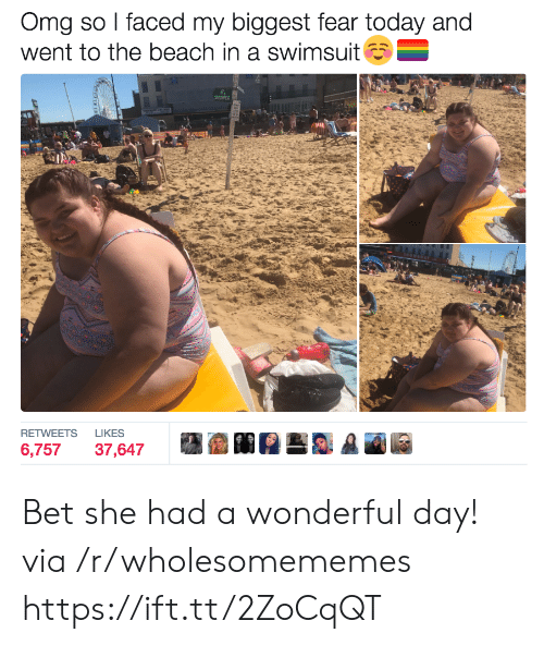 Omg, Shower, and Beach: Omg so I faced my biggest fear today and  went to the beach in a swimsuit  SHOWER  LIKES  RETWEETS  6,757  37,647 Bet she had a wonderful day! via /r/wholesomememes https://ift.tt/2ZoCqQT