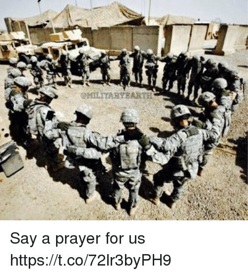 Memes, Prayer, and 🤖: OMILITARYEARTE Say a prayer for us https://t.co/72lr3byPH9