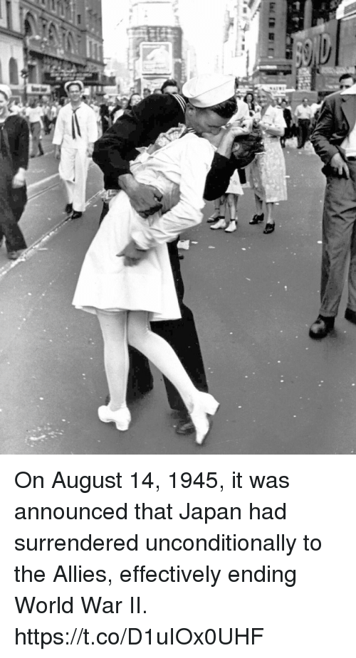 Memes, Japan, and World: On August 14, 1945, it was announced that Japan had surrendered unconditionally to the Allies, effectively ending World War II. https://t.co/D1uIOx0UHF