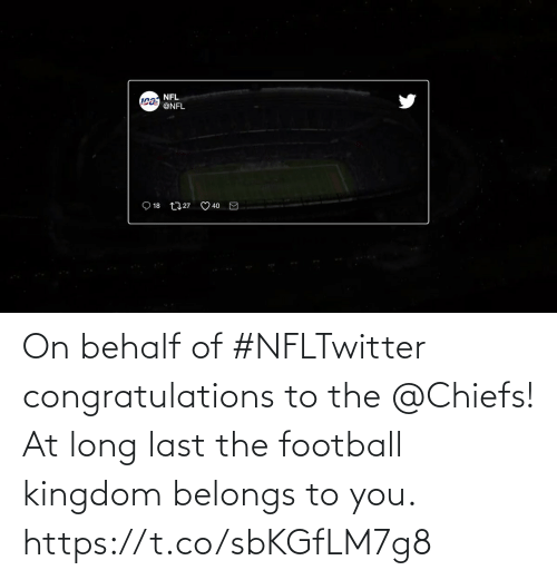 Long: On behalf of #NFLTwitter congratulations to the @Chiefs!  At long last the football kingdom belongs to you.   https://t.co/sbKGfLM7g8