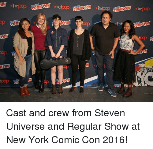 Memes, New York, and Pop: ON pop  CON  OCON  CON teed pop Cast and crew from Steven Universe and Regular Show at New York Comic Con 2016!