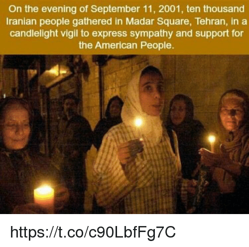 American, Express, and Square: On the evening of September 11, 2001, ten thousand  Iranian people gathered in Madar Square, Tehran, in a  candlelight vigil to express sympathy and support for  the American People. https://t.co/c90LbfFg7C