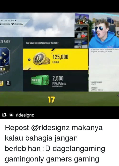 Fifa, Memes, and 🤖: ON THE VIDEOI  TE PACK  How would you like to purchase this item?  125,000  FUT  Coins  2,500  FIFA  FIFA Points  Add FFA Points  ti rldesignz.  in a single pack! Includes 30 item  players, all Gold, all Rare  PADSREMAININi  12.635  40 Mins 85ecs. Repost @rldesignz makanya kalau bahagia jangan berlebihan :D dagelangaming gamingonly gamers gaming