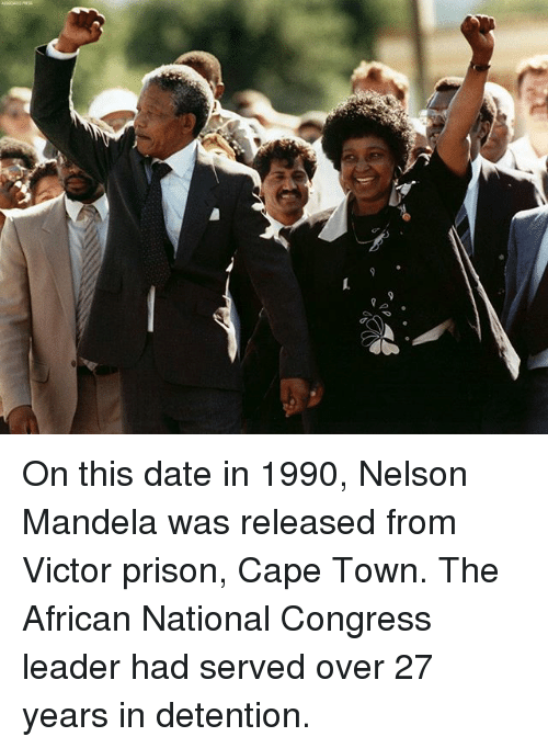 Nelson Mandela: On this date in 1990, Nelson Mandela was released from Victor prison, Cape Town. The African National Congress leader had served over 27 years in detention.