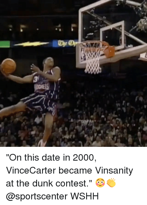 """Dunk, Memes, and SportsCenter: """"On this date in 2000, VinceCarter became Vinsanity at the dunk contest."""" 😳👏 @sportscenter WSHH"""