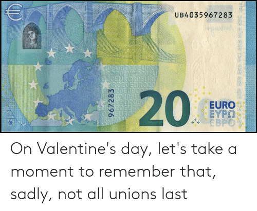 sadly: On Valentine's day, let's take a moment to remember that, sadly, not all unions last
