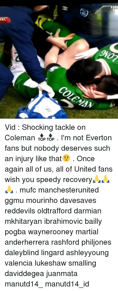 Memes, 🤖, and Pogba: ON07  COLEMAN  007 .  R Vid : Shocking tackle on Coleman 🔝🔝 . I'm not Everton fans but nobody deserves such an injury like that😟 . Once again all of us, all of United fans wish you speedy recovery🙏🙏🙏 . mufc manchesterunited ggmu mourinho davesaves reddevils oldtrafford darmian mkhitaryan ibrahimovic bailly pogba waynerooney martial anderherrera rashford philjones daleyblind lingard ashleyyoung valencia lukeshaw smalling daviddegea juanmata manutd14_ manutd14_id