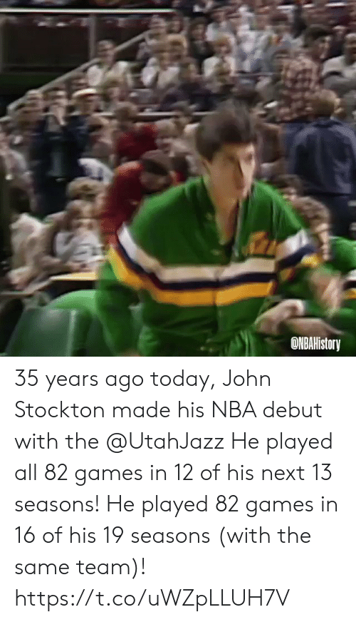 Seasons: ONBAHistory 35  years ago today, John Stockton made his NBA debut with the @UtahJazz   He played all 82 games in 12 of his next 13 seasons!  He played 82 games in 16 of his 19 seasons (with the same team)!  https://t.co/uWZpLLUH7V