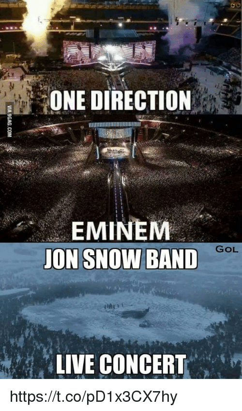 Eminem, Memes, and One Direction: ONE DIRECTION  EMINEM  JON SNOW BAND  GOL  LIVE CONCERT https://t.co/pD1x3CX7hy