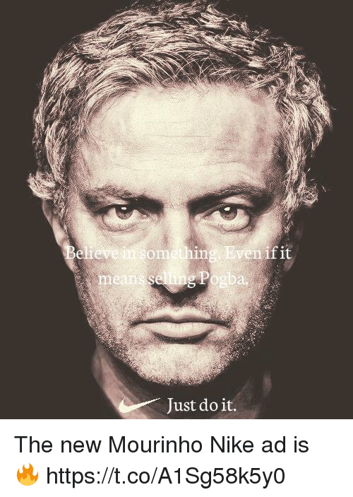 Just Do It, Nike, and Soccer: one  eanS  au  Just do it. The new Mourinho Nike ad is 🔥 https://t.co/A1Sg58k5y0