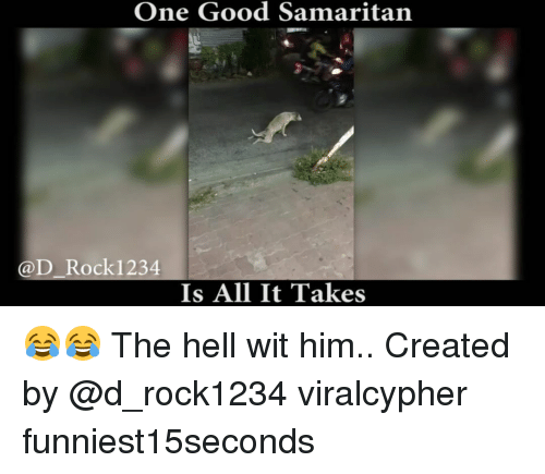 Rockies: One Good Samaritan  @D Rocki 234  Is All It Takes 😂😂 The hell wit him.. Created by @d_rock1234 viralcypher funniest15seconds