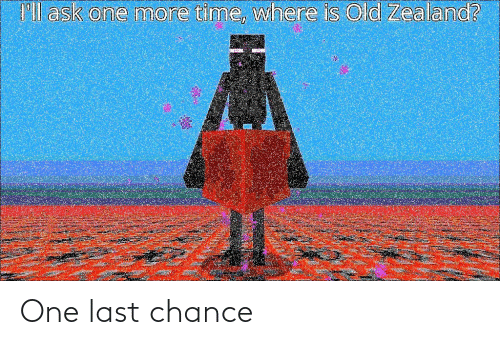 chance: One last chance
