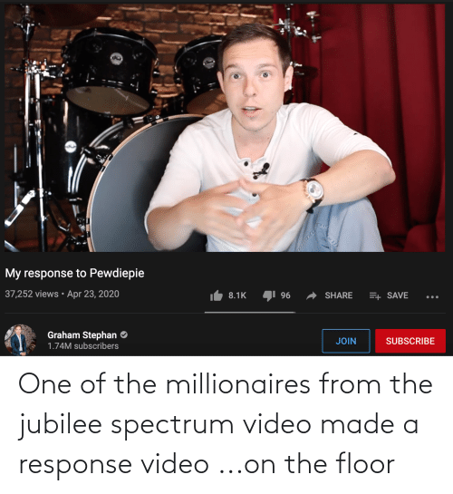 millionaires: One of the millionaires from the jubilee spectrum video made a response video ...on the floor