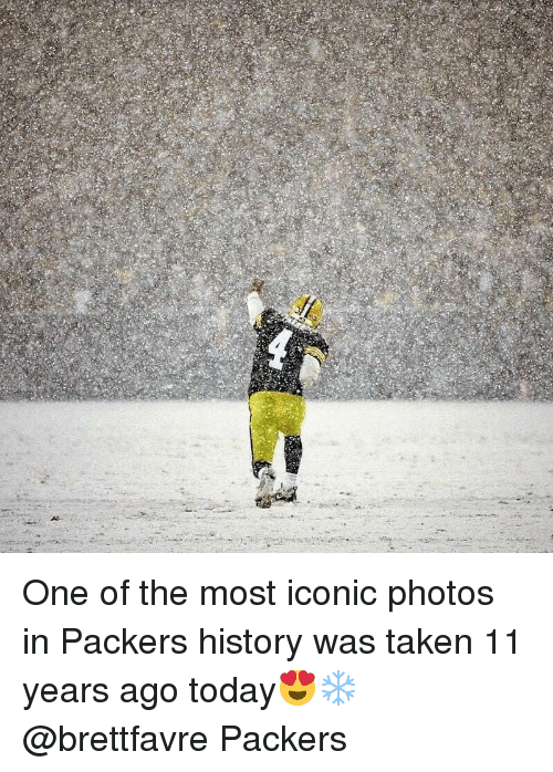 Memes, Taken, and History: One of the most iconic photos in Packers history was taken 11 years ago today😍❄️ @brettfavre Packers