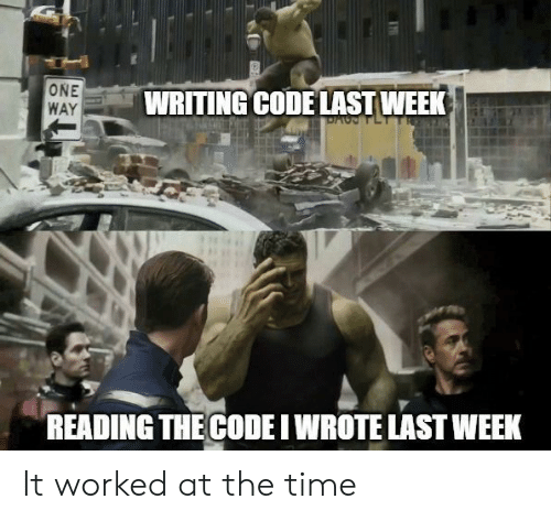 it worked: ONE  WAY  WRITING CODE LAST WEEK  DACPLT  READING THE CODE I WROTE LAST WEEK It worked at the time