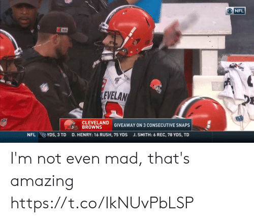 Cleveland: ONFL  LEVELAN  CLEVELAND  BROWNS  GIVEAWAY ON 3 CONSECUTIVE SNAPS  YDS, 3 TD  NFL  D. HENRY: 16 RUSH, 75 YDS  J. SMITH: 6 REC, 78 YDS, TD I'm not even mad, that's amazing https://t.co/IkNUvPbLSP