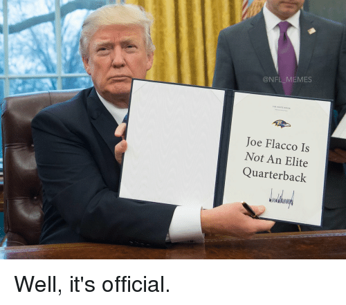 Football, Nfl, and Sports: ONFL MEMES  Joe Flacco Is  Not An Elite  Quarterback Well, it's official.