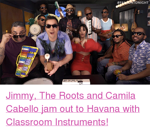 "Target, youtube.com, and Classroom: ONIGHT <p><a href=""https://www.youtube.com/watch?v=P6K9Y6FWo74"" target=""_blank"">Jimmy, The Roots and Camila Cabello jam out to Havana with Classroom Instruments!</a></p>"