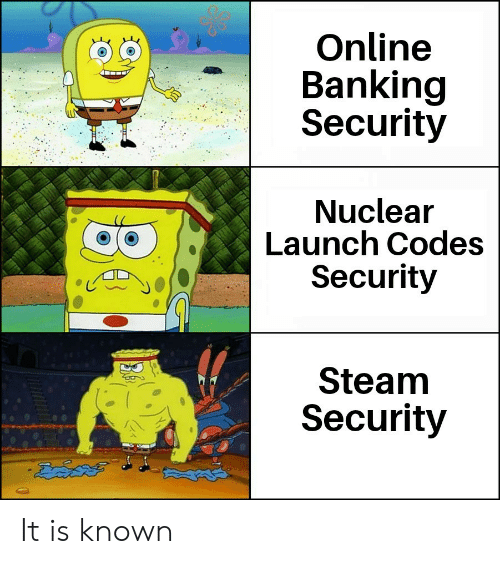 Steam, Banking, and Online: Online  Banking  Security  Nuclear  Launch Codes  Security  Steam  Security  డేదవ  36 It is known