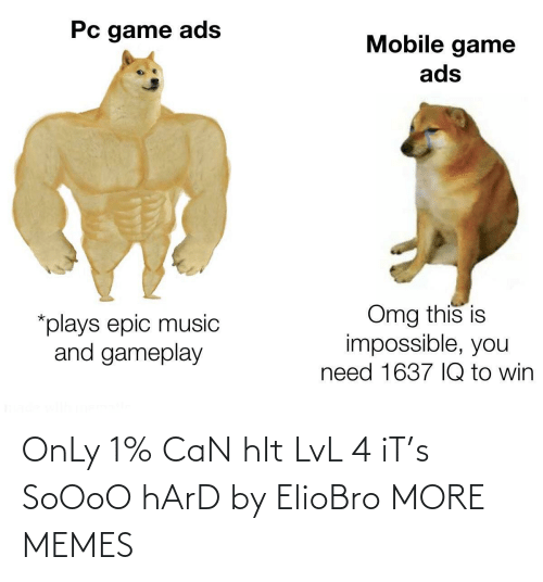 hard: OnLy 1% CaN hIt LvL 4 iT's SoOoO hArD by ElioBro MORE MEMES