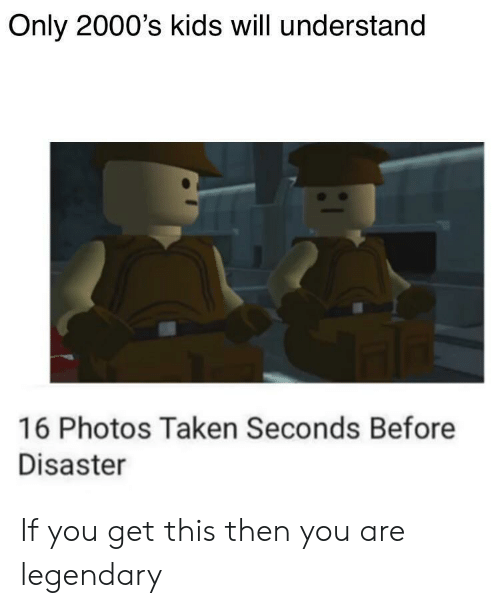 2000s: Only 2000's kids will understand  16 Photos Taken Seconds Before  Disaster If you get this then you are legendary
