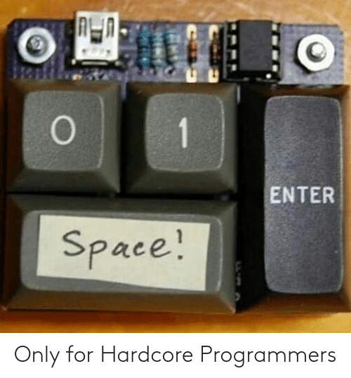 hardcore: Only for Hardcore Programmers