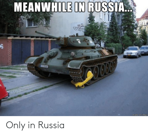 Only: Only in Russia