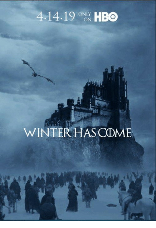 Game of Thrones, Winter, and Only: ONLY  ON  WINTER HASCOME