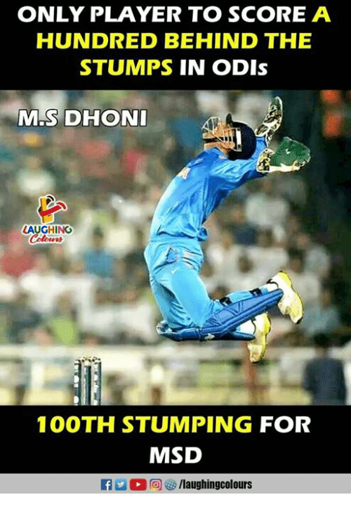 Indianpeoplefacebook, Player, and Msd: ONLY PLAYER TO SCORE A  HUNDRED BEHIND THE  STUMPS IN ODIs  M.SDHON  LAUGHING  100TH STUMPING FOR  MSD