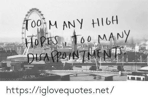 Hopes: oo ANY HI6H  HOPES  00 MANY  MEN  A РОНN https://iglovequotes.net/
