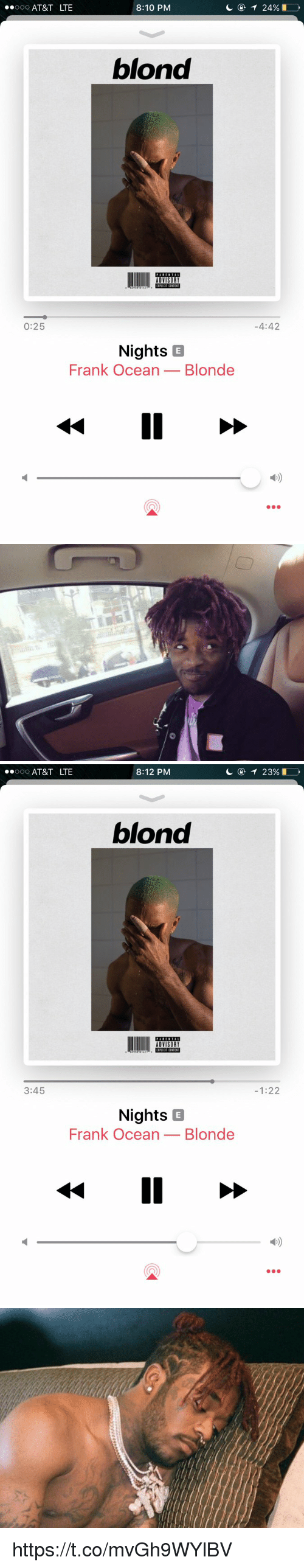 Frank Ocean, At&t, and Ocean: oO AT&T LTE  8:10 PM  blond  0:25  4:42  Nights B  Frank Ocean_Blonde   oO AT&T LTE  8:12 PM  ④イ23901  blond  3:45  -1:22  Nights B  Frank Ocean_Blonde https://t.co/mvGh9WYlBV