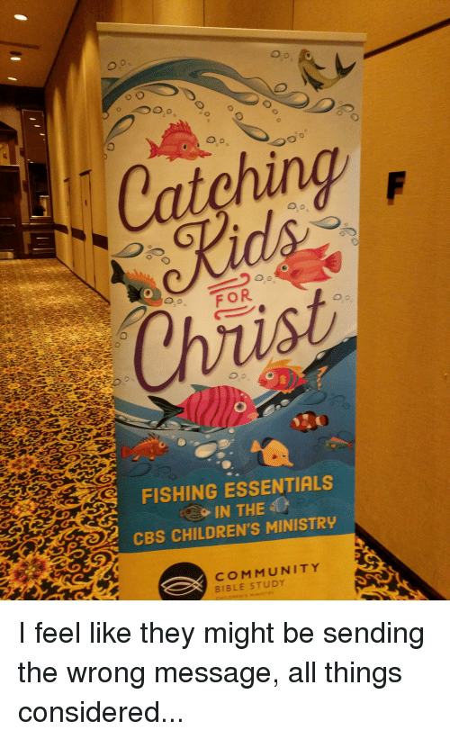 Childrens Ministry: Oo  FOR  FISHING ESSENTIALS  IN THE  CBS CHILDREN'S MINISTRY  COMMUNITY  BIBLE STUDY