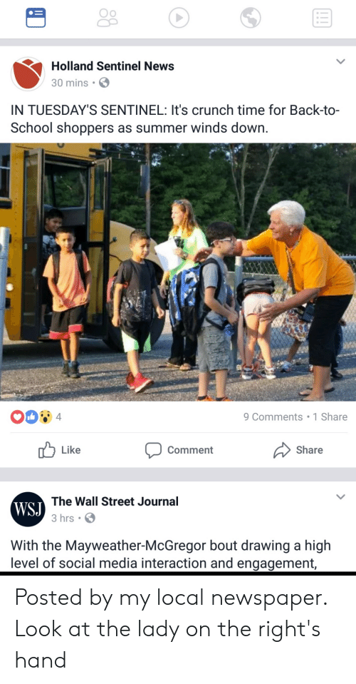 Facepalm, Mayweather, and News: Oo  Holland Sentinel News  30 mins S  IN TUESDAY'S SENTINEL: It's crunch time for Back-to-  School shoppers as summer winds down.  9 Comments 1 Share  Like  Comment  Share  WSJ  The Wall Street Journal  3 hrs S  With the Mayweather-McGregor bout drawing a high  level of social media interaction and engagement, Posted by my local newspaper. Look at the lady on the right's hand