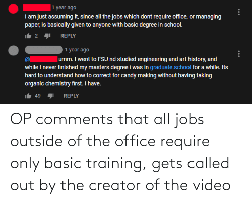 basic: OP comments that all jobs outside of the office require only basic training, gets called out by the creator of the video