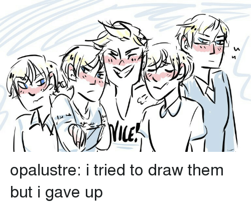 Target, Tumblr, and Blog: opalustre:  i tried to draw them but i gave up