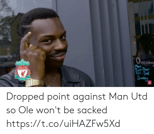 sal: OPENING  YOULL NEVER WALK ALONE  Mon  LIVERPOOL  Tue-Thue  Tri -Sal  FOOTBALL CLUBA  Sunday  EST-1892 Dropped point against Man Utd so Ole won't be sacked https://t.co/uiHAZFw5Xd
