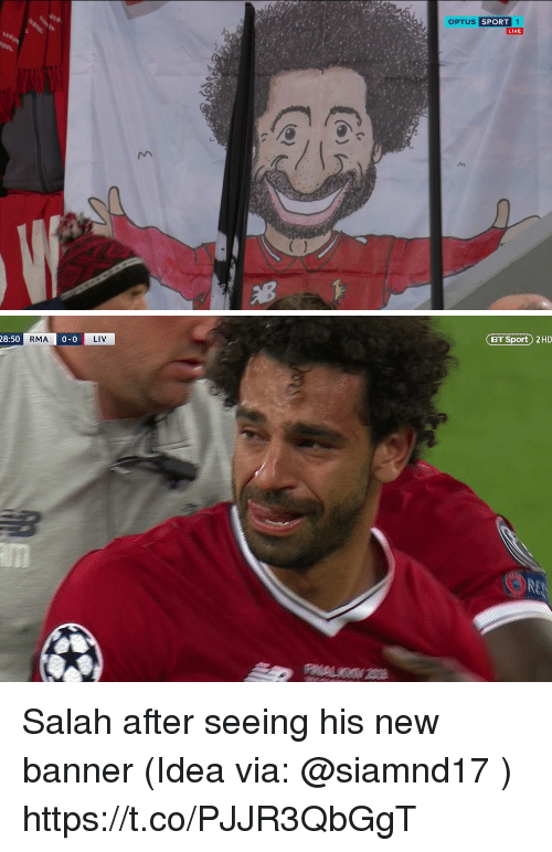 salah: OPTUS S  SPORT  LIVE   28:50  0-0  BT Sport) 2HD Salah after seeing his new banner (Idea via: @siamnd17 ) https://t.co/PJJR3QbGgT