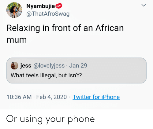 using: Or using your phone