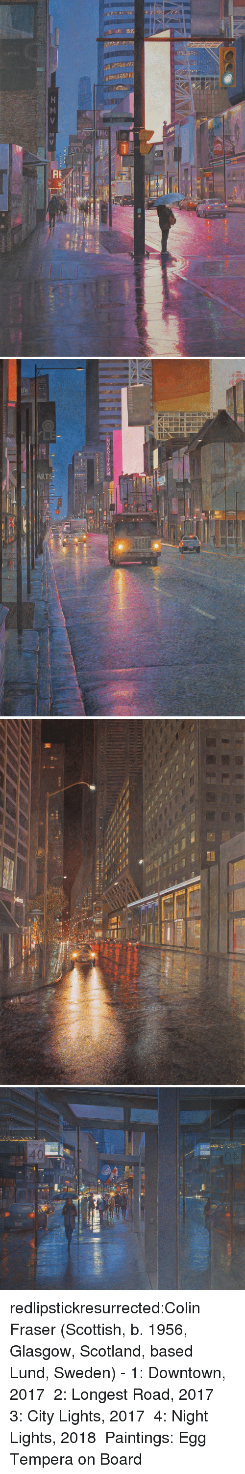 Paintings, Tumblr, and Blog: ORDSTRO redlipstickresurrected:Colin Fraser (Scottish, b. 1956, Glasgow, Scotland, based Lund, Sweden) - 1: Downtown, 2017  2: Longest Road, 2017  3: City Lights, 2017  4: Night Lights, 2018  Paintings: Egg Tempera on Board