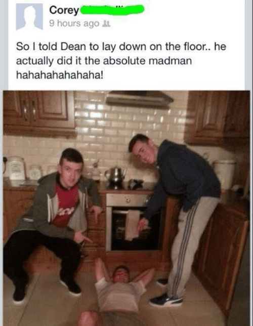 Down, Did, and Ore: ore  9 hours ago  So told Dean to lay down on the floor.. he  actually did it the absolute madman  hahahahahahaha!