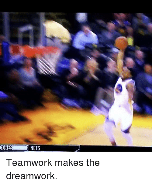 Basketball, Golden State Warriors, and Sports: ORES NETS Teamwork makes the dreamwork.