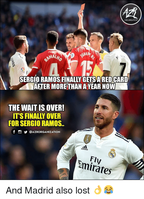 Sergio: ORGANIZATION  AL  SERGIO RAMOS.FINALLY GETSARED CARD  AFTER MORE THAN AYEAR NOW  THE WAITIS OVER!  ITS FINALLY OVER  FOR SERGIO RAMOS.  f @AZRORGANIZATION  FIFA  adidas  Fly  mirates And Madrid also lost 👌😂