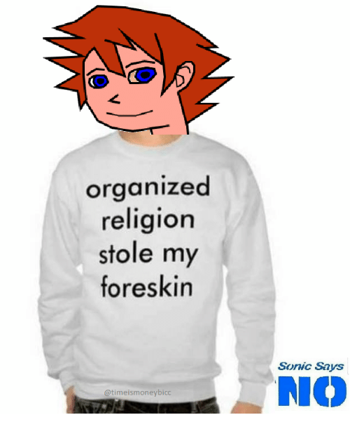 Organized Religion Stole My Foreskin Sonic Says NO | Sonic