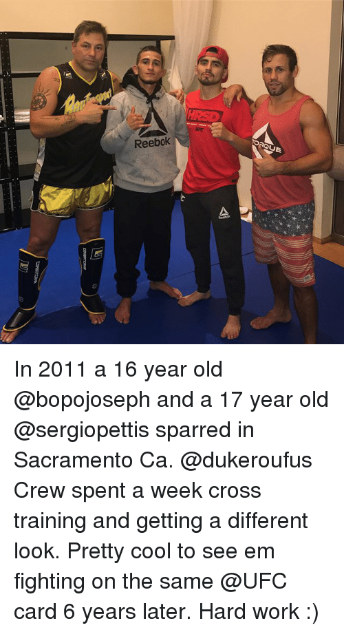 Reebok: ORQUE  Reebok In 2011 a 16 year old @bopojoseph and a 17 year old @sergiopettis sparred in Sacramento Ca. @dukeroufus Crew spent a week cross training and getting a different look. Pretty cool to see em fighting on the same @UFC card 6 years later. Hard work :)