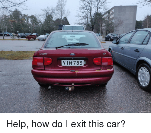 ort: ORT  VIM 783  Nettiauto cont . Help, how do I exit this car?