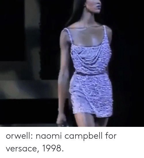Target, Tumblr, and Versace: orwell: naomi campbell for versace, 1998.