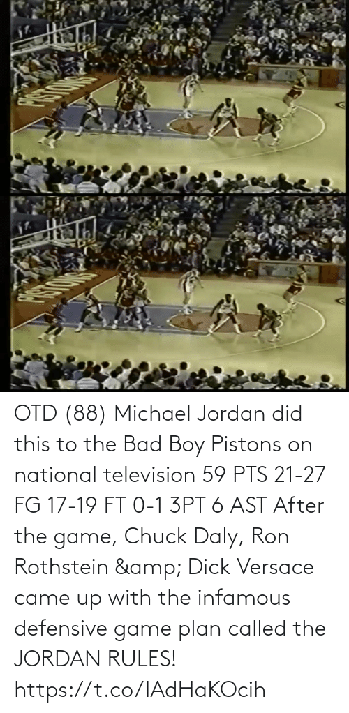 Television: OTD (88) Michael Jordan did this to the Bad Boy Pistons on national television   59 PTS 21-27 FG 17-19 FT 0-1 3PT  6 AST  After the game, Chuck Daly, Ron Rothstein & Dick Versace came up with the infamous defensive game plan called the JORDAN RULES!   https://t.co/lAdHaKOcih