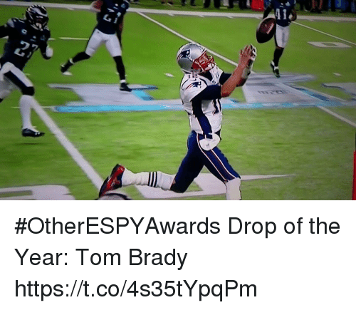 Sports, Tom Brady, and Brady: #OtherESPYAwards  Drop of the Year: Tom Brady https://t.co/4s35tYpqPm